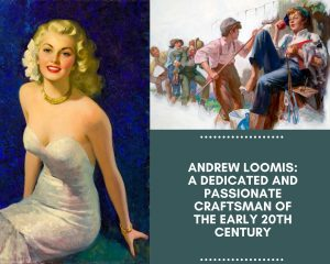 Andrew Loomis A Dedicated and Passionate Craftsman